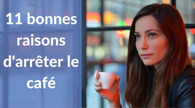 11 bonnes raisons d'arrêter le café
