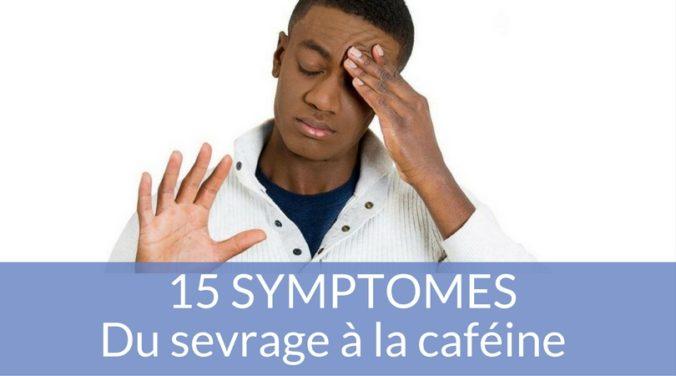 15 SYMPTOMES du sevrage à la caféine et au café