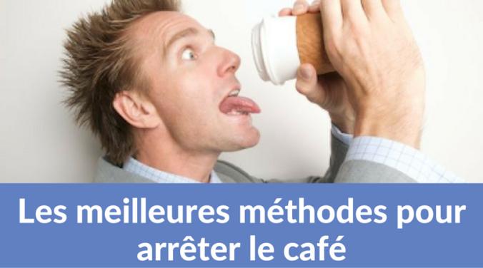 Les meilleures méthodes pour arrêter le café